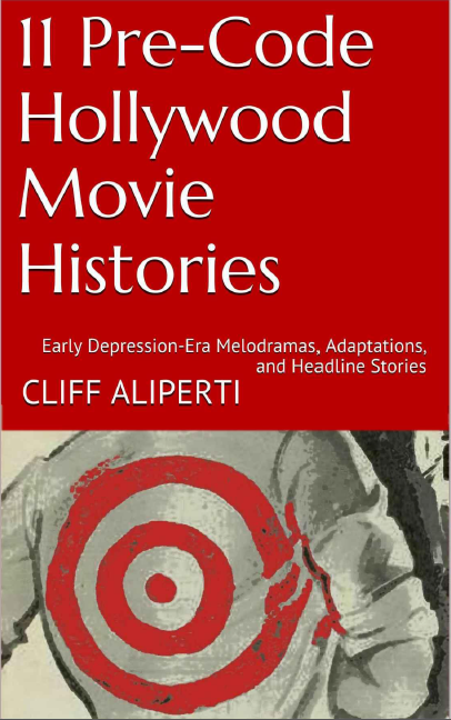 11 Pre-Code Hollywood Movie Hisories
